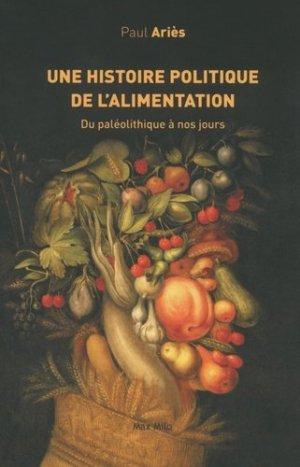 Une histoire politique de l'alimentation du paléolithique à nos jours - Max Milo Editions - 9782315007226 -