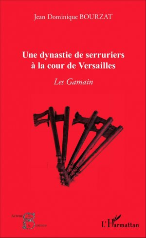 Une dynastie de serruriers à la cour de Versailles - l'harmattan - 9782343084862 -