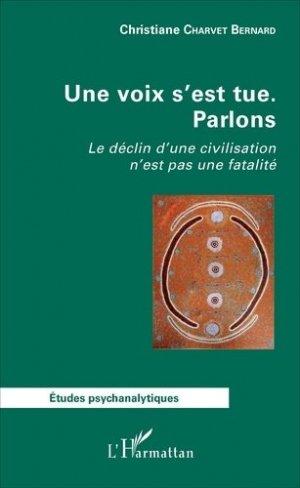 Une voix s'est tue - Parlons. Le déclin d'une civilisation n'est pas une fatalité - l'harmattan - 9782343113159 -