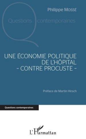 Une économie politique de l'hôpital - contre Procuste - - l'harmattan - 9782343160085 -