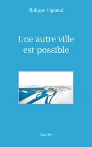 Une autre ville est possible - non lieu - 9782352701286 -