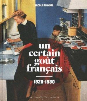 Un certain goût français 1920-1980 - Editions courtes et longues - 9782352900801 - https://fr.calameo.com/read/005370624e5ffd8627086
