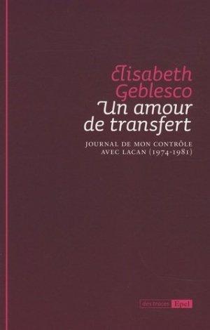 Un amour de transfert. Journal de mon contrôle avec Lacan (1974-1981) - Epel - 9782354270001 -