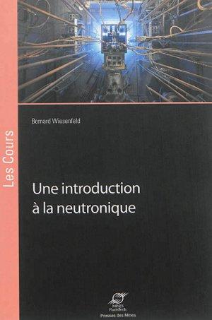 Une introduction à la neutronique - presses des mines - 9782356711489 -