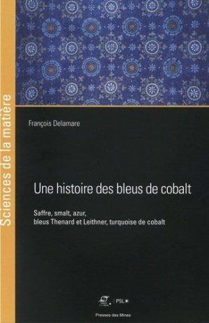Une histoire des bleus de cobalt - presses des mines - 9782356715791 -