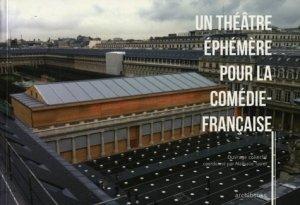 Un théâtre éphémère pour la Comédie-Française - archibooks - 9782357331938 -