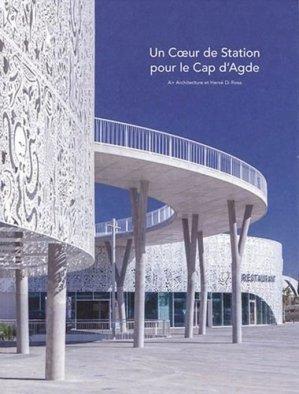 Un coeur de station pour le Cap d'Agde - Archibooks - 9782357335264 -