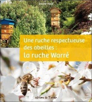Une ruche respectueuse des abeilles : la ruche Warré - de terran - 9782359810639 -