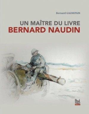 Un maître du Livre, Bernard Naudin - La Bouinotte - 9782369751397 -
