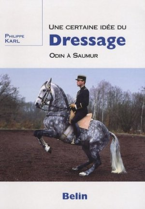 Une certaine idée du dressage Odin à Saumur - belin - 9782701147604 -