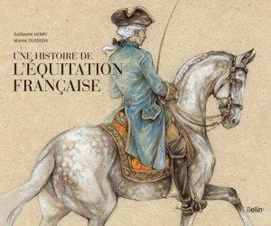 Une histoire de l'équitation française - belin - 9782701180939 -