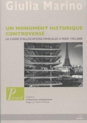 Un monument historique controversé. La caisse d'allocations familiales à Paris 1953-2008 - Editions AandJ Picard - 9782708408463 -