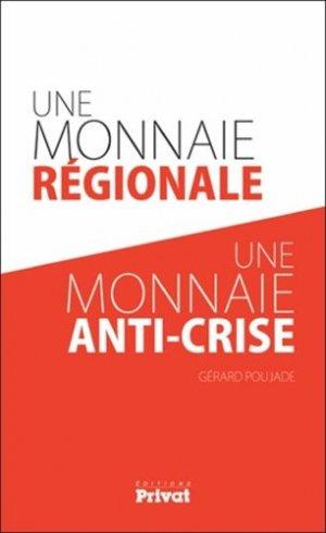 Une monnaie régionale, une monnaie anti-crise - Privat - 9782708944497 -