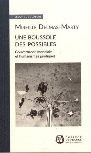 Une boussole des possibles. Gouvernance mondiale et humanismes juridiques - Collège de France - 9782722605305 -