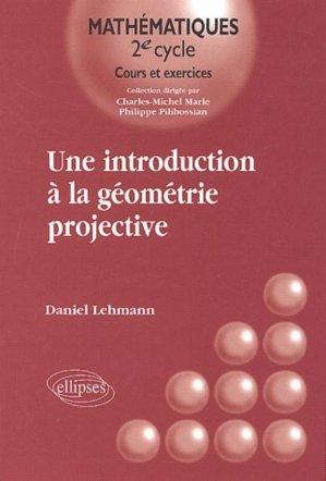 Une introduction à la géométrie projective - ellipses - 9782729815295