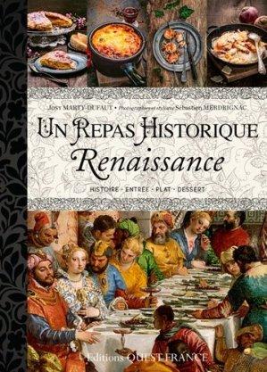 Un repas historique. Renaissance - Ouest-France - 9782737367670 -