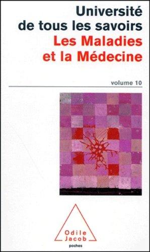 Université de tous les savoirs volume 10 : Les maladies et la médecine - odile jacob - 9782738110947 -
