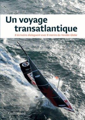 Un voyage transatlantique. 8 écrivains dialoguent avec 8 marins du Vendée Globe - gallimard editions - 9782742447589 -