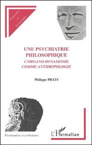 Une psychiatrie philosophique : l'organo-dynamisme comme anthropologie - l'harmattan - 9782747508643 -