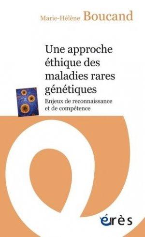 Une approche éthique des maladies rares génétiques - eres - 9782749258096 -