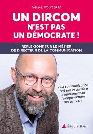 Un dircom n'est pas un démocrate ! - Bréal - 9782749539447 -