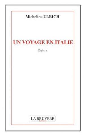 Un voyage en Italie - Editions La Bruyère - 9782750015442 -