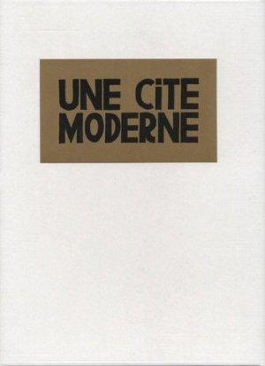 Une cité moderne - Editions du Patrimoine Centre des monuments nationaux - 9782757705032 -