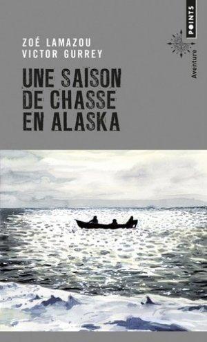 Une saison de chasse en alaska - points - 9782757865156 -