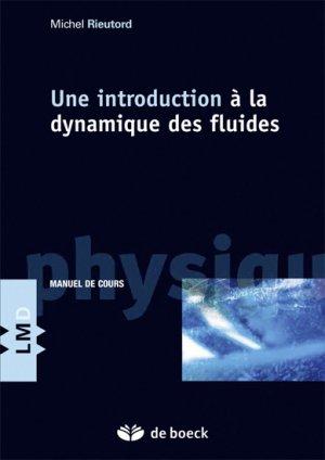 Une introduction à la dynamique des fluides - de boeck superieur - 9782804185541