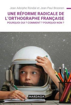 Une réforme radicale de l'orthographe française ? - Editions Mardaga - 9782804709532 -