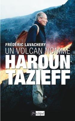 Un volcan nommé Haroun Tazieff - l'archipel - 9782809814293 -