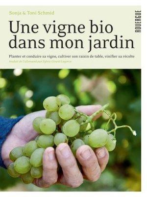 Une vigne bio dans mon jardin - rouergue editions - 9782812619441 -