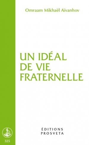 Un idéal de vie fraternelle - Prosveta Editions - 9782818401804 -