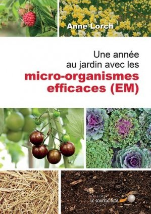 Une année au jardin avec les micro-organismes efficaces - le souffle d'or - 9782840586111 -