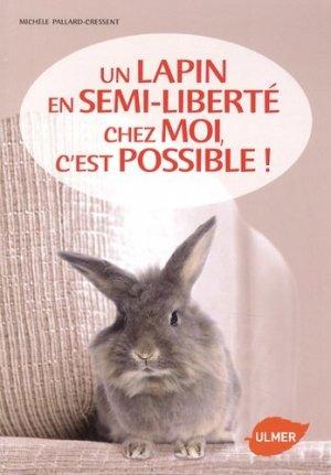 Un lapin en semi-liberté chez moi, c'est possible ! - ulmer - 9782841385997 -