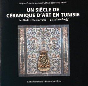 Un siècle de céramique d'art en Tunisie - de l'eclat - 9782841623778 -