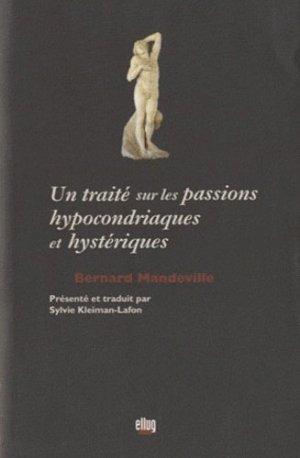 Un traité sur les passions hypocondriaques et hystériques - ellug - 9782843102219 -