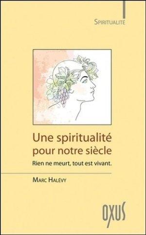 Une spiritualité pour notre siècle -  oxus editions - 9782848981987 -