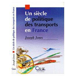 Un siècle de politique des transports en France - celse - 9782850091636 -