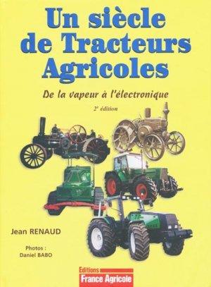 Un siècle de tracteurs agricoles De la vapeur à l'électronique - france agricole - 9782855570884 -