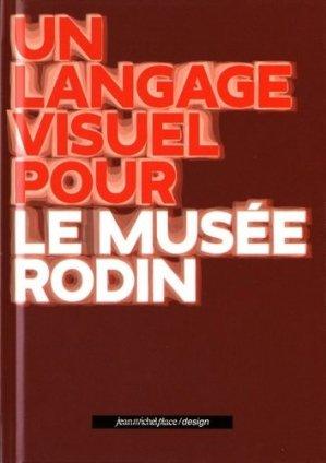 Un langage visuel pour le musée Rodin - Editions Jean-Michel Place - 9782858939626 -
