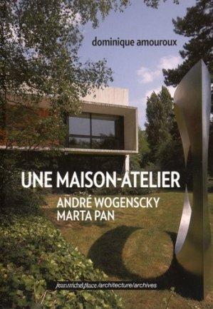Une maison-atelier André Wogenscky - Marta Pan - jean michel place - 9782858939763 -
