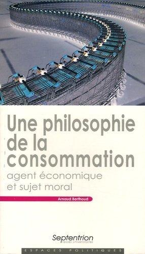 Une philosophie de la consommation - Presses Universitaires du Septentrion - 9782859399153 -