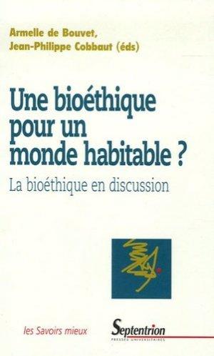 Une bioéthique pour un monde habitable ? La bioéthique  en discussion - Presses Universitaires du Septentrion - 9782859399221 -