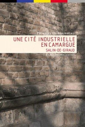 Une cité industrielle en Camargue - parentheses - 9782863642535 -