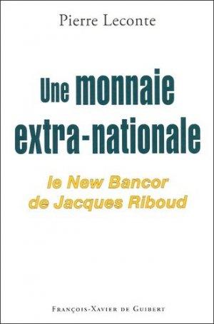 Une monnaie extra-nationale - François-Xavier de Guibert/OEIL - 9782868395740 -