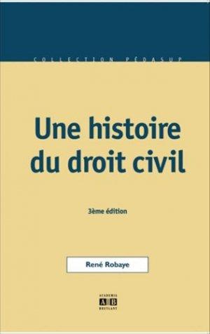 Une histoire du droit civil. 3e édition - academia bruylant - 9782872097678 -
