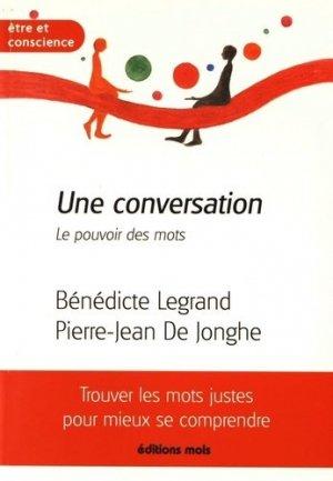 Une conversation. Le pouvoir des mots - Mols - 9782874022012 -