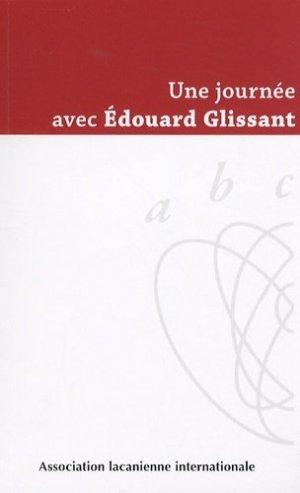 Une journée avec Edouard Glissant. Samedi 23 juin 2007 à Paris - Association freudienne/lacanienne - 9782876120785 -