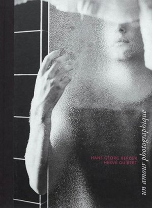 Un amour photographique. Hans Guilbert : Hans Georg Berger - Michel de Maule - 9782876237056 -